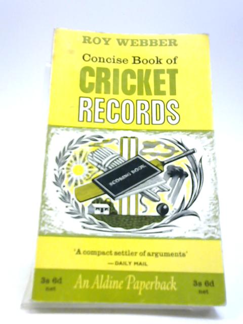 The Book of Cricket Records. Concise edition by Roy Webber