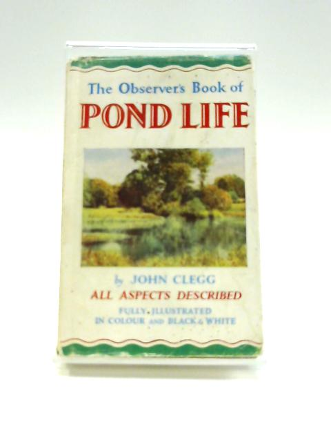 The Observer's Book of Pond Life by J. Clegg