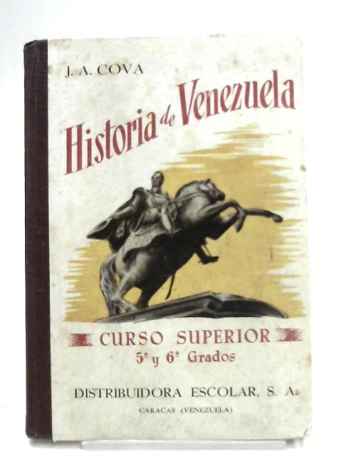 Historia de Venezuela Desde el Descubrimiento Hasta Nuestros Dias By J. A. Cova