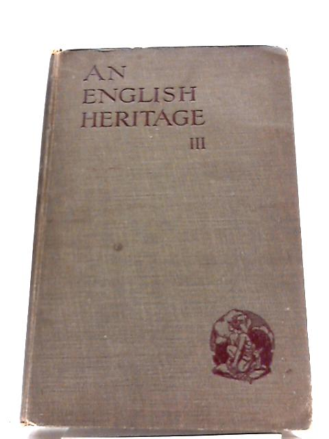 An English Heritage. Volume 3. by Wentworth Hill