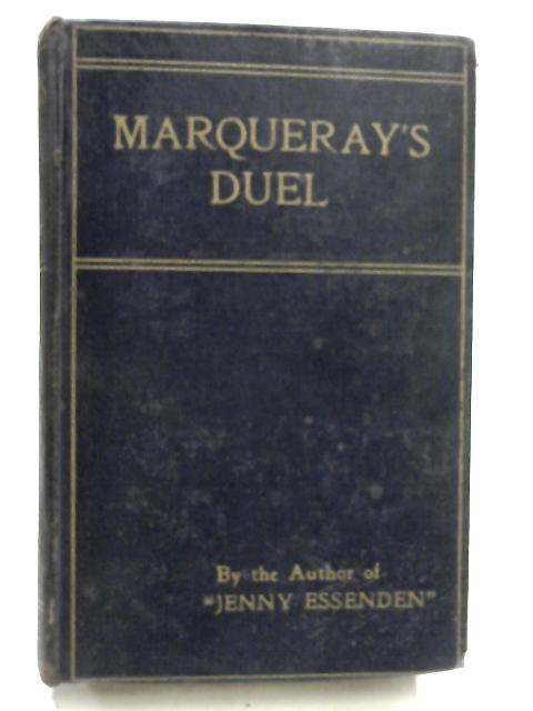 Marqueray's Duel By Author of Jenny Essenden