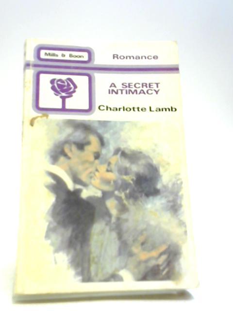 A Secret Intimacy by Lamb, Charlotte