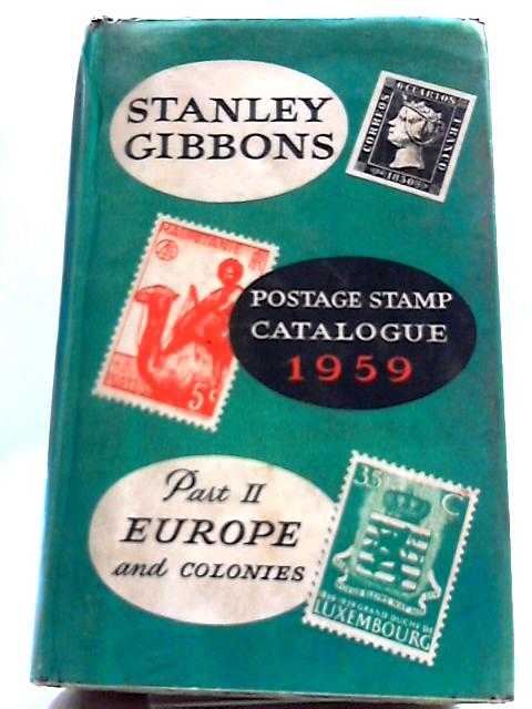 Stanley Gibbons Postage Stamp Catalogue 1959 Part II Europe by Stanley Gibbons