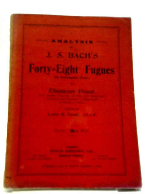 Analysis of J.S. Bach's Forty-Eight Fugues by Ebenezer Prout