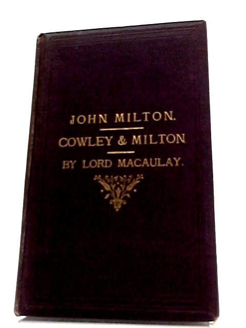 An Essay On The Life And Works of John Milton: Together With The Imaginary Conversation Between Him And Abraham Cowley by Various