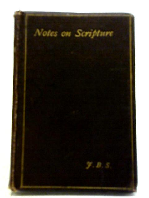 Notes on Scripture by J. B. Stoney