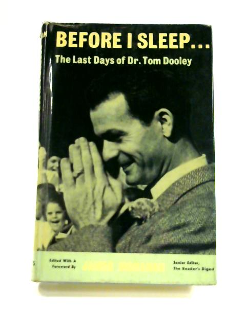 Before I Sleep: The Last Days of Dr. Tom Dooley by James Monahan