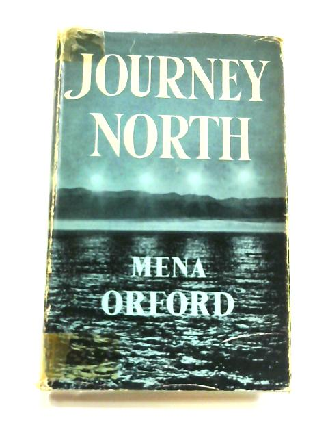Journey North by Mena Orford