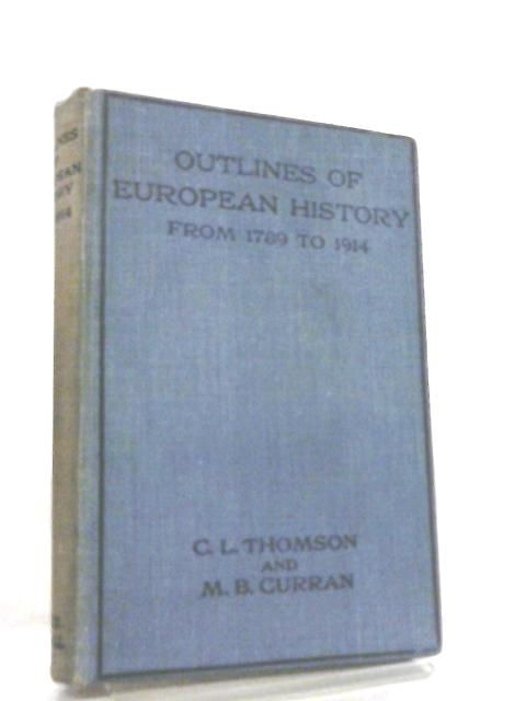 Outlines of European History From 1789 to 1914 by C. L. Thomson
