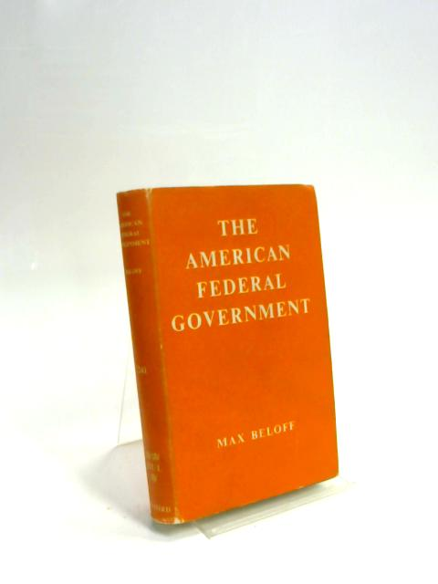 The American Federal Government by Max Beloff