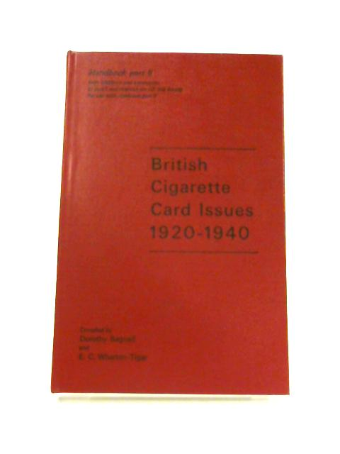 British Cigarette Card Issues 1920-1940: Handbook Part II by Dorothy Bagnall