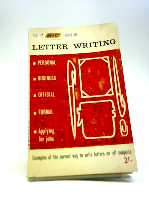 Bic Book of Letter Writing, The by Unknown