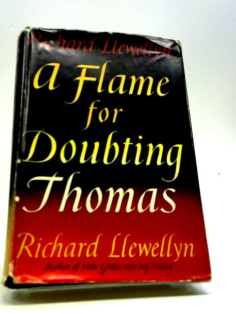 A Flame For Doubting Thomas by Llewellyn Richard
