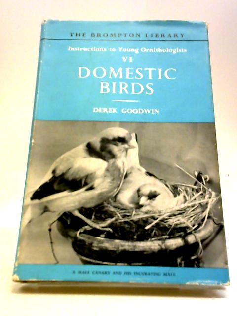 Instructions to Young Ornithologists: Domestic Birds v. 6 by Goodwin, Derek