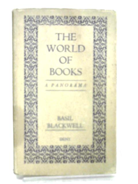 The World Of Books A Panorama by Blackwell, Basil