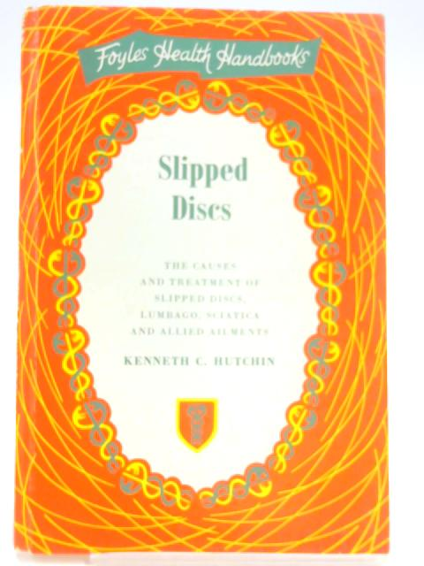 Slipped discs (Health handbooks) By Kenneth C Hutchin