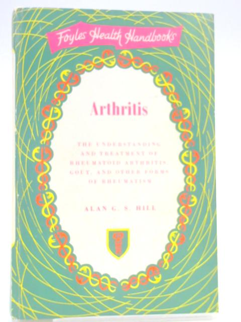 Arthritis By Alan G S Hill