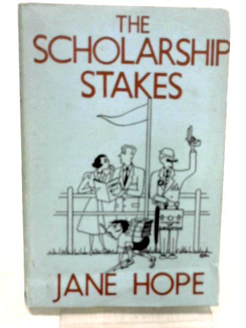 The Scholarship Stakes by Hope, Jane
