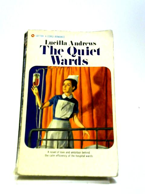 The Quiet Wards by Lucilla Andrews