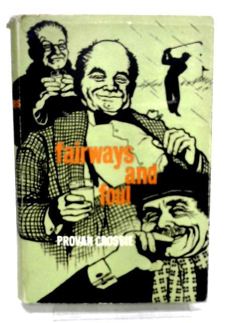 Fairways and Foul by Crosbie, Provan.