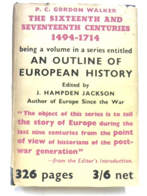 An Outline of European History, Part II: 1494-1714 by P.C.G. Walker