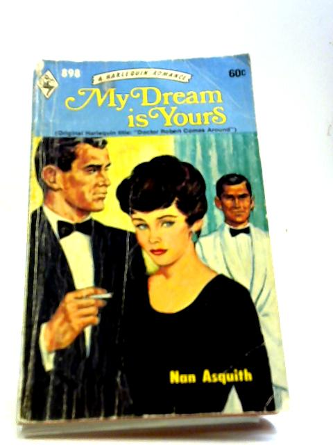 My Dream Is Yours by Nan Asquith
