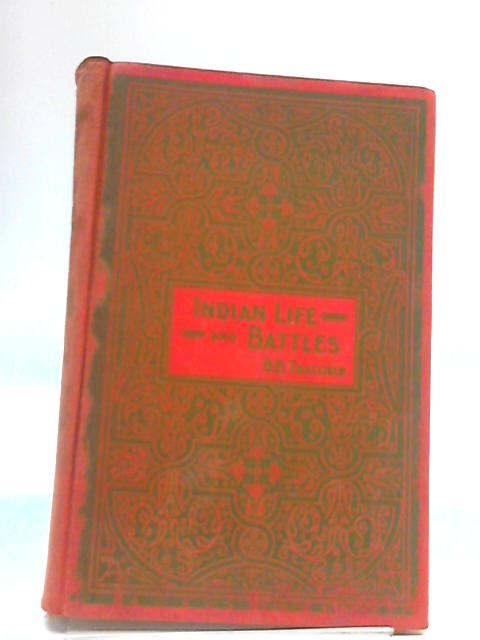 Indian Life And Battles by B. B. Thatcher