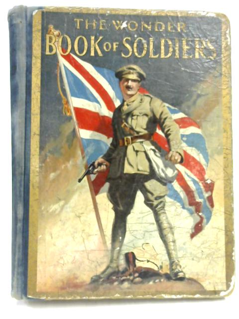 The Wonder Book of Soldiers for Boys and Girls by Harry Golding