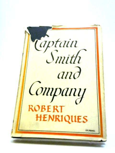 Captain Smith and Company by Henriques, Robert.