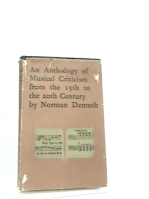 An Anthology of Musical Criticism by N. Demuth
