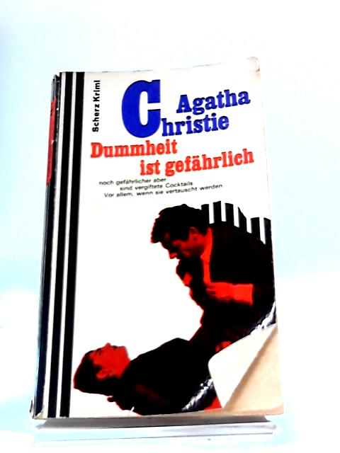 Dummheit Ist Gefahrlich by Agatha Christie