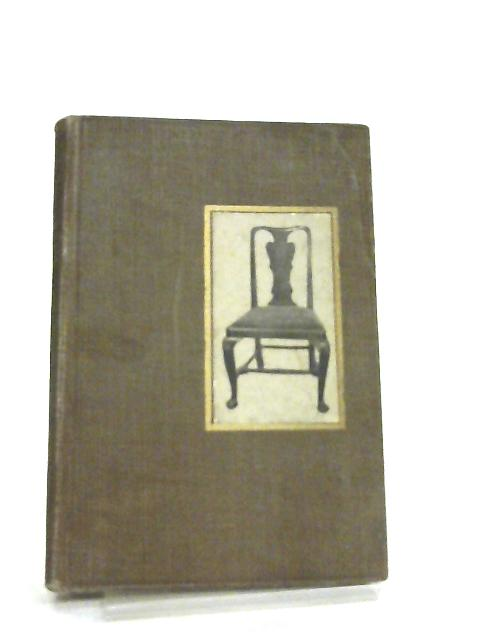 Little Books about Old Furniture Vol. II The Period of Queen Anne By J. P. Blake