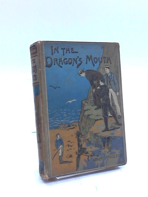 In the Dragon's Mouth by Mary MacLeod