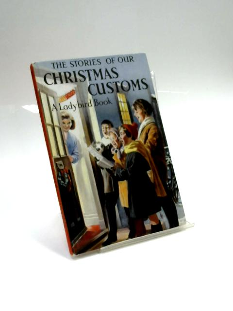 The Stories of Our Christmas Customs by N. F. Pearson