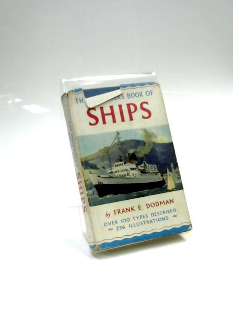 The Observer's Book of Ships by Frank E. Dodman