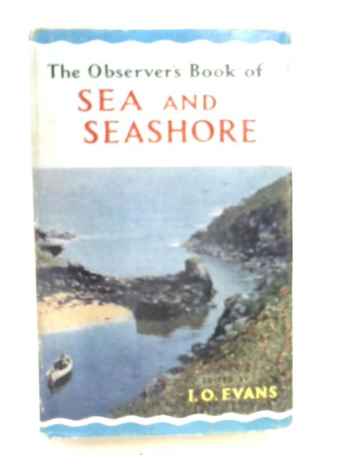 The Observer's Book of Sea & Seashore by I O Evans