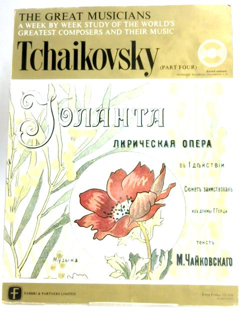 The Great Musicians - Tchaikovsky Part Four by Martin Cooper
