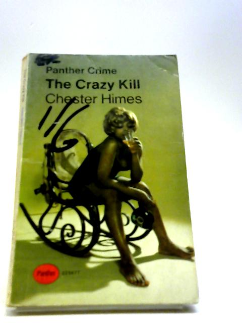The Crazy Kill by Chester Himes