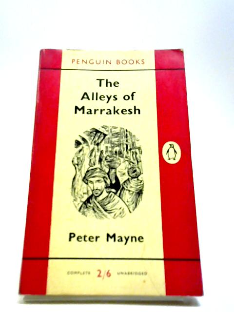 The Alleys of Marrakesh by Mayne, Peter