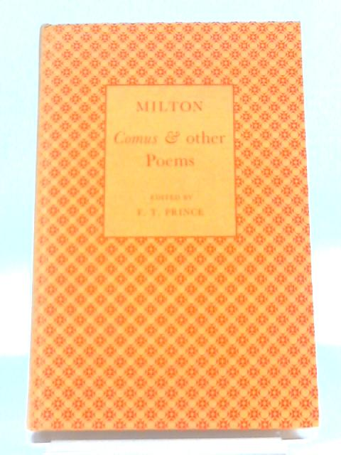 Milton: 'Comus' & Other Poems by F.T. Prince
