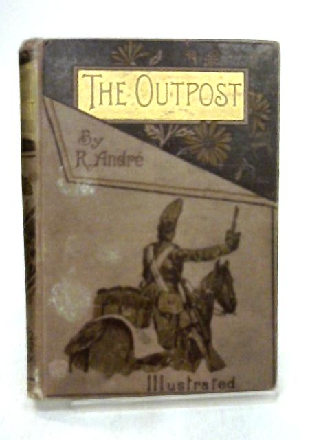 The Outpost by André, R