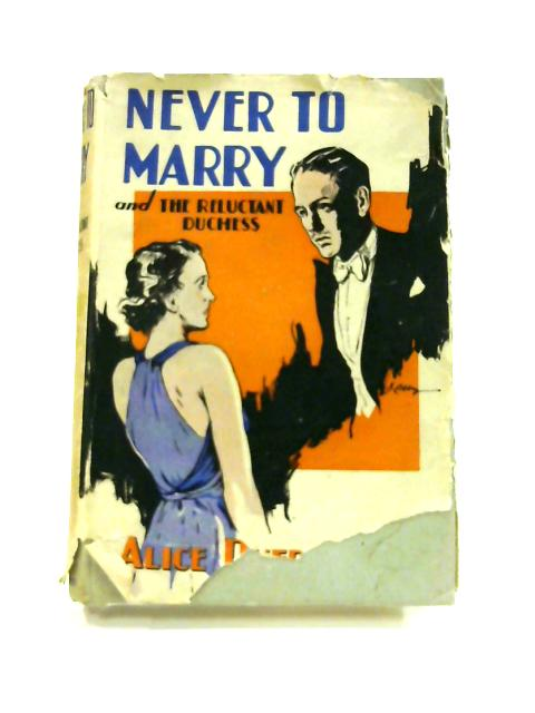 Never to Marry and The Reluctant Duchess by Alice Duer Miller