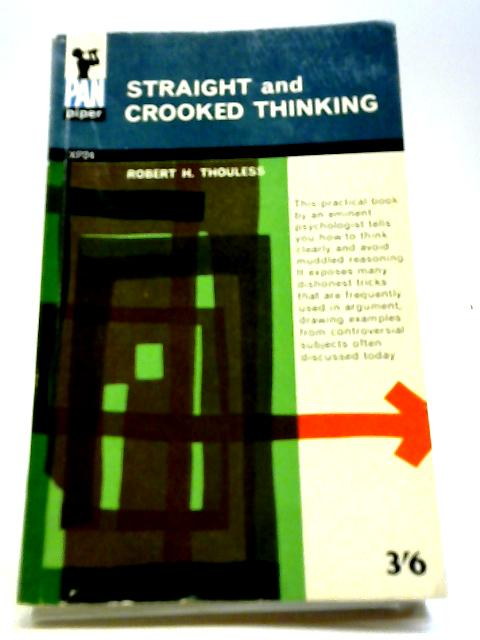 Straight and Crooked Thinking by Thouless, Robert Henry