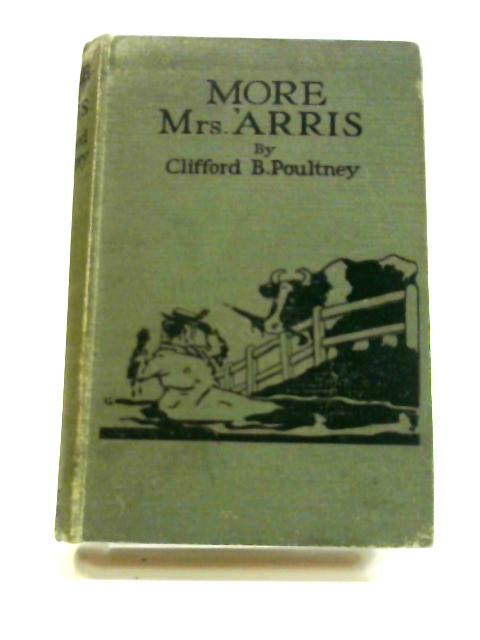 More Mrs 'Arris by Clifford B. Poultney