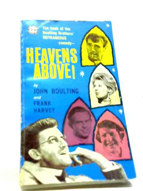 Heavens Above! by Boulting and Harvey,