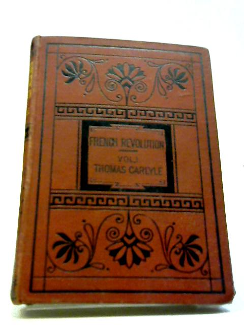 The French Revolution Vol I by Thomas Carlyle