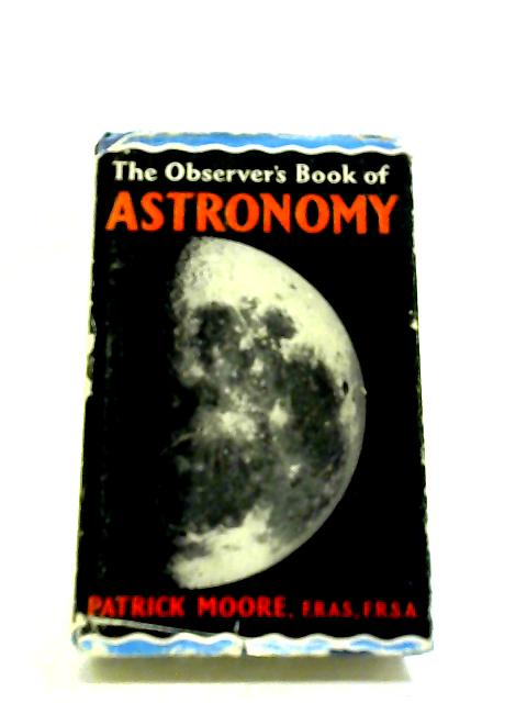 The Observer's Book Of Astronomy by Moore, Patrick.