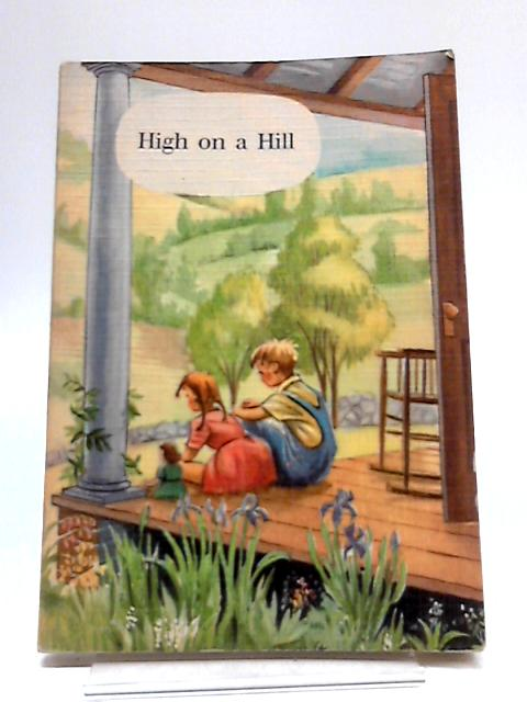 High On A Hill By Mabel O'Donnell & Rona Munro