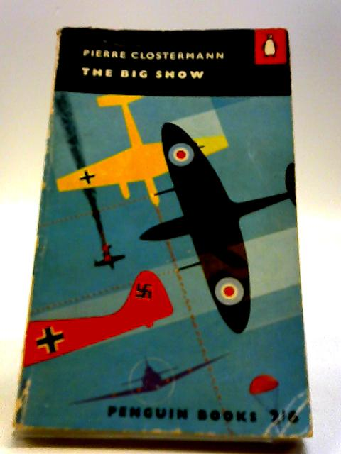 The Big Show by Pierre Clostermann