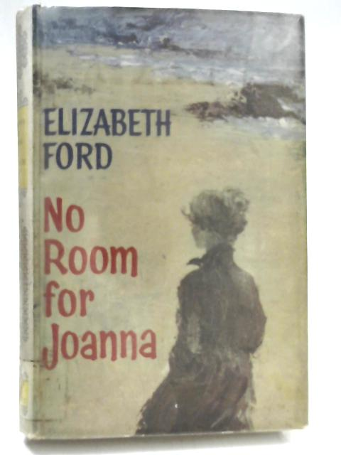 No Room for Joanna: A Maplechester Novel by Elizabeth Ford